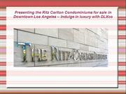 Presenting the Ritz Carlton Condominiums for sale in Downtown Los Ange