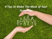 4 Tips to Make The Most of Your