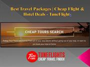 Best Travel Packages | Cheap Flight & Hotel Deals - TuneFlights