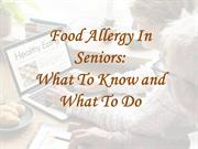 Food Allergy in Seniors - What To know and What To Do