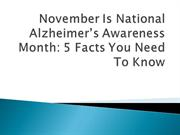 November Is National Alzheimer's Awareness Month- 5Facts You Need To K