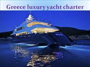 Greece luxury yacht charter