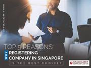 Top Reasons - Why Registering Company in Singapore is The Best Choice