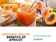 Amazing Health Benefits of Apricot - Try the Apricot Jam