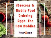 iBeacons and Mobile Food Ordering Apps: The New Buddies