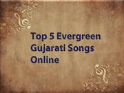Top 5 Evergreen Gujarati Songs Online