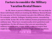 Factors to consider the Military Vacation Rental Homes