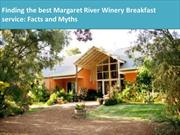 Finding the best Margaret River Winery Breakfast service Facts and Myt