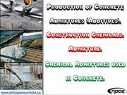 Production of Concrete Admixtures (Additives).