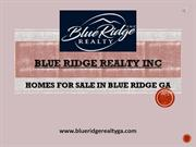 HOMES FOR SALE IN BLUE RIDGE GA - Blue Ridge Realty Inc