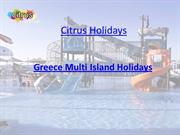 Greece Multi Island Holidays |Travel To Greece - Citrus Holidays