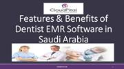 Features & Benefits of Dentist EMR Software in Saudi Arabia