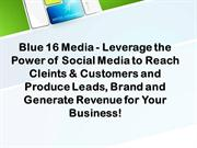 Blue 16 Media - Leverage the Power of Social Media