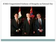 ICMEI Congratulated Embassy of Mongolia on National Day