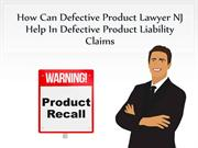 How Can Defective Product Lawyer NJ Help In Defective Product Liabilit