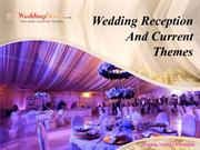 Wedding Reception And Current Themes