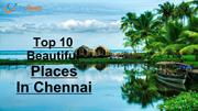 Top 10 Beautiful Places in Chennai