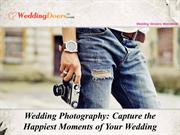 Wedding Photography Capture the Happiest Moments of Your Wedding