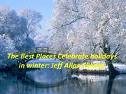 The Best Places Celebrate holidays in winter Jeff Allan Skodak