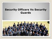 Security Officers Vs Security Guards