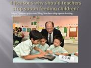 4 Reasons why should teachers stop spoon feeding children?
