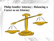 Philip Sandler Attorney - Balancing a Career as an Attorney