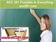 ACC 291 Possible Is Everything  - acc291