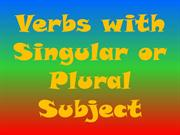 Verbs with Singular or Plural Subject
