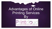 Advantages of Online Printing Services By Printcloud