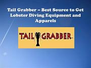 Tail Grabber – Best Source to Get Lobster Diving Equipment and Apparel