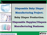 Disposable Baby Diaper Manufacturing Project.