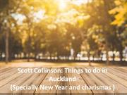 Scott Collinson Things to do in Auckland Specially New Year and charis