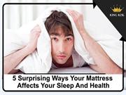 5 Surprising Ways Your Mattress Affects Your Sleep