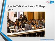 How to Talk about Your College Life?