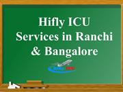 An Emergency Air Ambulance Services in Ranchi by Hifly ICU