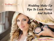 Wedding Make Up Tips To Look Pretty And Stylish