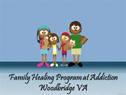 Family Healing Program at Addiction Woodbridge VA