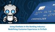 Using Chatbots in the Banking Industry
