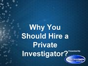 Why You Should Hire a Private Investigator?