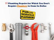 10 Plumbing Repairs for Which You Don't Require Plumbers to Come