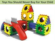 Toys You Should Never Buy Your Child