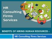 Benefits of Hiring Human Resources - HR Consulting Firms Services
