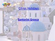Santorini Greece | Greece Tour Packages - Citrus Holidays