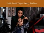 Mink Lashes Organic Beauty Products