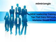 MLM Leadership Training Tips That Every Network Marketer Should Know