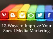 12 Ways to Improve Your Social Media Marketing