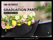 How to Choose the Right Flowers for Graduation Party