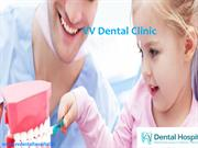 VV Dental Clinic in Anna Nagar | Pediatric Dentist in Anna Nagar