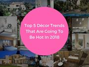 Top 5 Décor Trends that are going to be hot in 2018 | Newtoninex