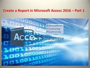 Create a Report in Microsoft Access 2016 – Part 1